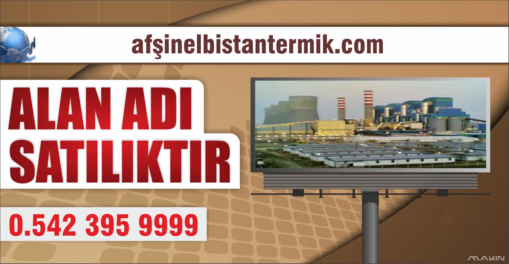 AFŞİNELBİSTANTERMİK.COM SATILIK