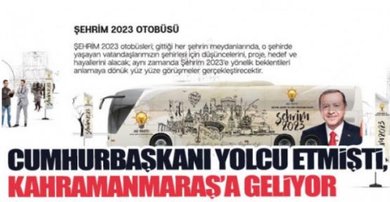 AK PARTİ OTOBÜSÜ KAHRAMANMARAŞ'A GELİYOR