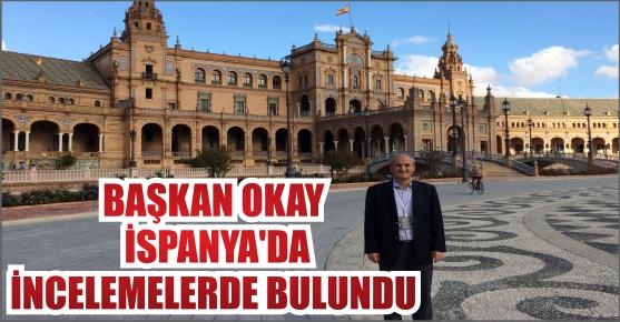 BAŞKAN NECATİ  OKAY İSPANYA'DA