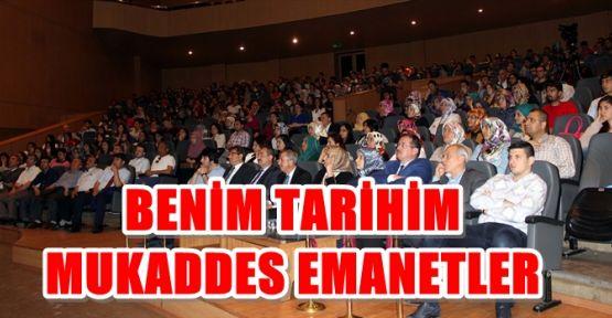 """""""BENİM TARİHİM, MUKADDES EMANETLER"""" PROGRAMI DÜZENLENDİ"""