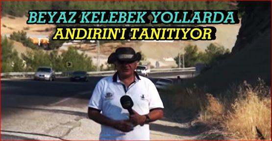 BEYAZ KELEBEK ÖNER'LE YOLLARDA