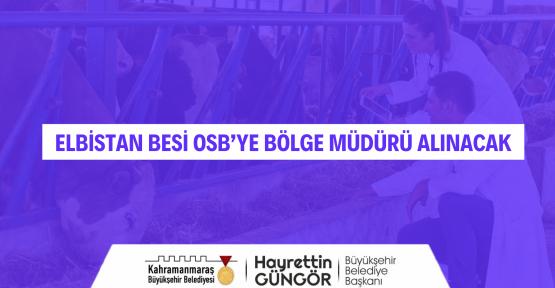 ELBİSTAN BESİ OSB'YE İDARİ PERSONEL ALIMI GERÇEKLEŞTİRİLECEK