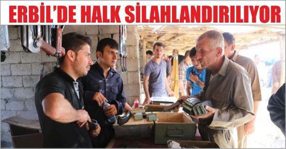 ERBİL'DE HALK SİLAHLANDIRILIYOR