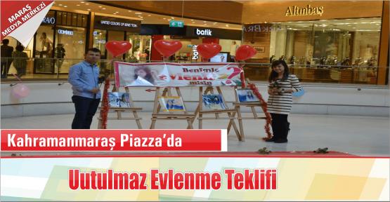 Kahramanmaraş Piazza'da unutulmaz evlenme teklifi