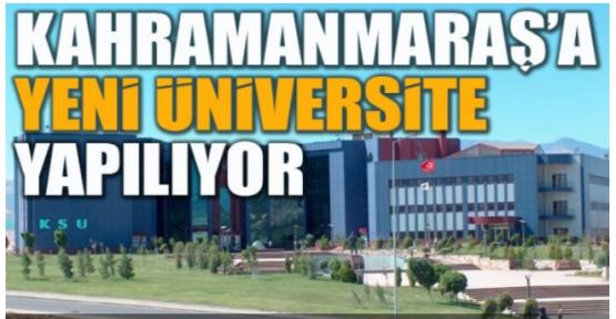 KAHRAMANMARAŞ'A YENİ ÜNİVERSİTE