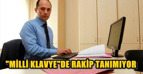 """KAHRAMANMARAŞLI """"MİLLİ KLAVYE""""DE RAKİP TANIMIYOR"""