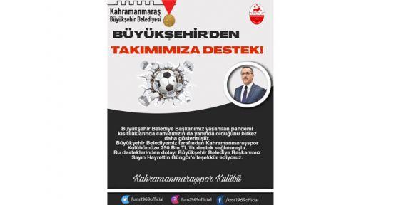 KAHRAMANMARAŞSPOR'A 250 BİN TL DESTEK