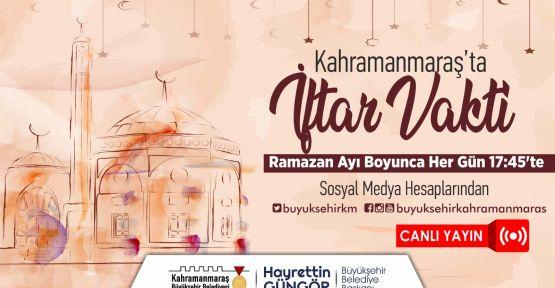"""""""KAHRAMANMARAŞ'TA İFTAR VAKTİ"""" CANLI YAYIN"""