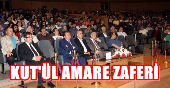 KAHRAMANMARAŞ'TA KUT'ÜL AMARE ZAFERİ ANLATILDI
