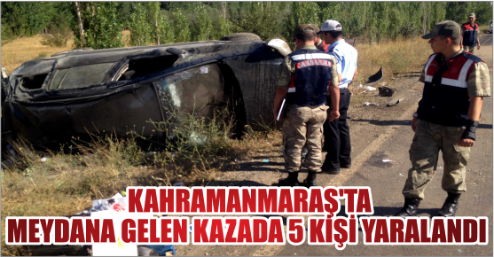 KAHRAMANMARAŞ'TA TRAFİK KAZASI 2'Sİ AĞIR 5 YARALI