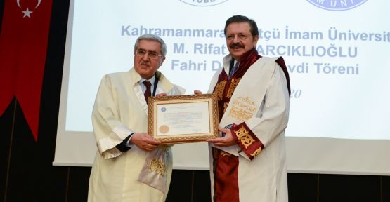 KSÜ'DEN HİSARCIKLIOĞLU'NA FAHRİ DOKTORA UNVANI