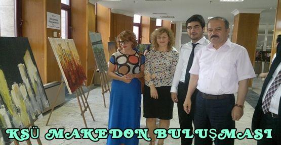 KSÜ'LERLE MAKEDON RESSAMLAR SERGİ AÇTI