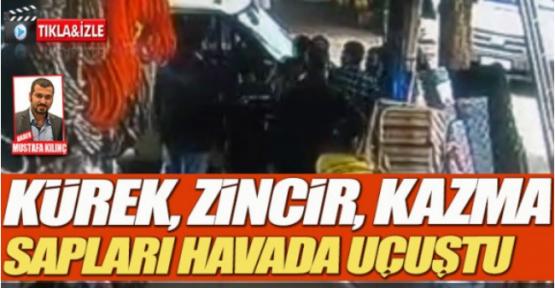MARAŞ'TA KAZMALI, KÜREKLİ KAVGA
