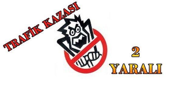 MARAŞ'TA TRAFİK KAZASI: 2 YARALI