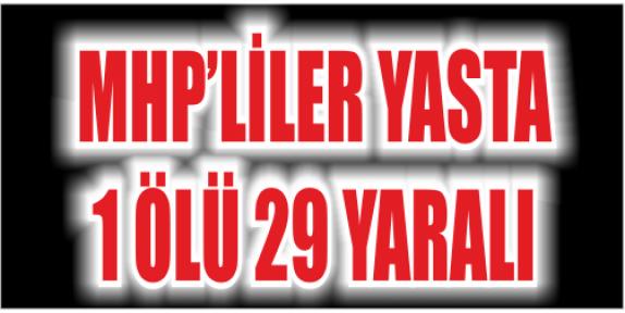 MHP'LİLERİ TAŞIYAN ARAÇ KAZA YAPTI 1 ÖLÜ 29 YARALI