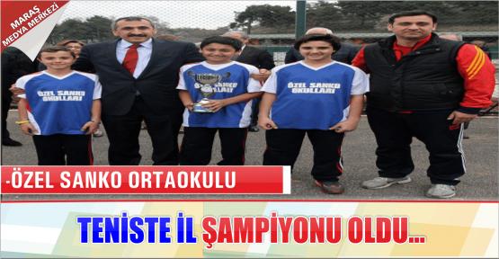 -ÖZEL SANKO ORTAOKULU TENİSTE İL ŞAMPİYONU OLDU