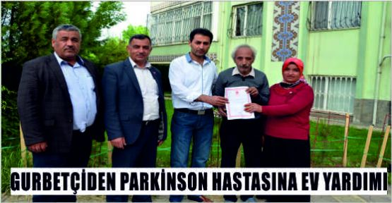 ÖZSAY'DAN PARKİNSON HASTASI SARIKAYA'YA EV YARDIMI