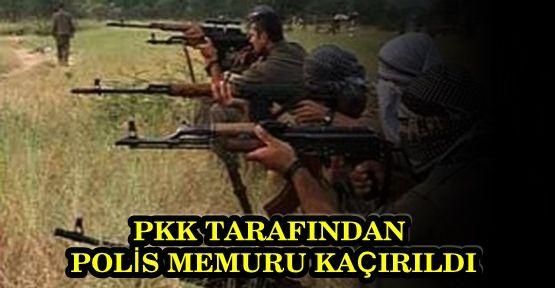 PKK ÜYELERİ POLİS MEMURUNU KAÇIRDI