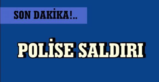 POLİSE SALDIRI
