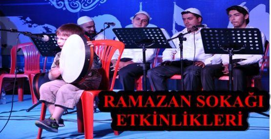 RAMAZAN SOKAĞI'NDA ETKİNLİKLER DEVAM EDİYOR
