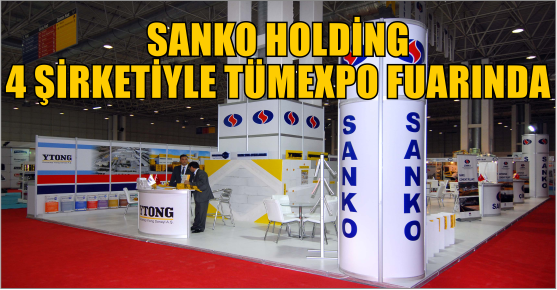 SANKO HOLDİNG 4 ŞİRKETİYLE TÜMEXPO FUARI'NA KATILDI