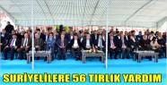 AK PARTİ'DEN SURİYELİLERE 56 TIRLIK YARDIM...