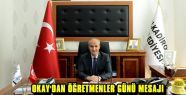 BAŞKAN OKAY ÖĞRETMENLER GÜNÜ NEDENİYLE...