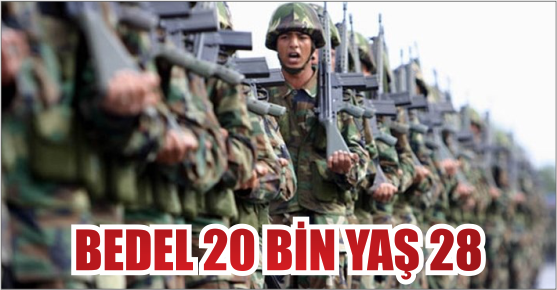 BEDELLİ ASKERLİKTE SONA DOĞRU BEDEL 20...