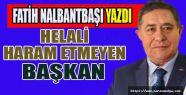 HELAL SÜT EMMİŞ BAŞKAN!