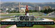 KAHRAMANMARAŞ'A YENİ VALİ YARDIMCILARI...