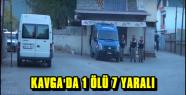 KAHRAMANMARAŞ'TA AİLE KAVGASINDA 1 KİŞİ...