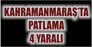 KAHRAMANMARAŞ'TA MEYDANA GELEN PATLAMADA...