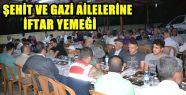 KAHRAMANMARAŞ'TA ŞEHİT YAKINLARI VE GAZİLERE...