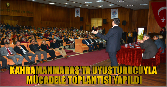 KAHRAMANMARAŞ'TA UYUŞTURUCUYLA MÜCADELEDE...