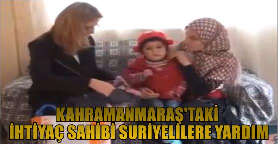 KAHRAMANMARAŞ'TAKİ SURİYELİLERE...