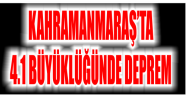 MARAŞ'TA DEPREM MEYDANA GELDİ...