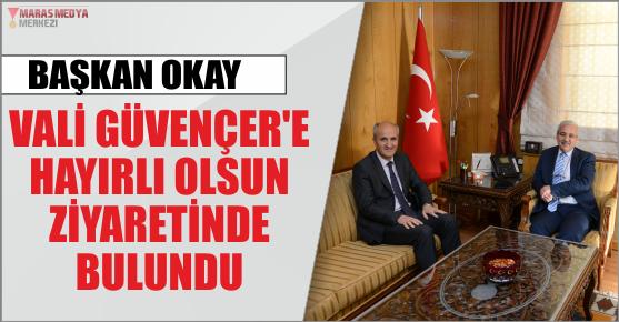 OKAY'DAN VALİ GÜVENÇER'E HAYIRLI...