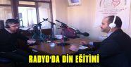 RADYO'DA DİN EĞİTİMİ BAŞLADI