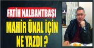 SİYASETİN USTASI ÜNAL NEDEN MARAŞ'I...