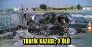 TRAFİK KAZASINDA 2 ÇOCUK HAYATINI KAYBETTİ