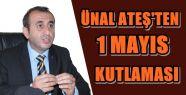 ÜNAL ATEŞ 1 MAYIS İŞÇİ BAYRAMIYLA...
