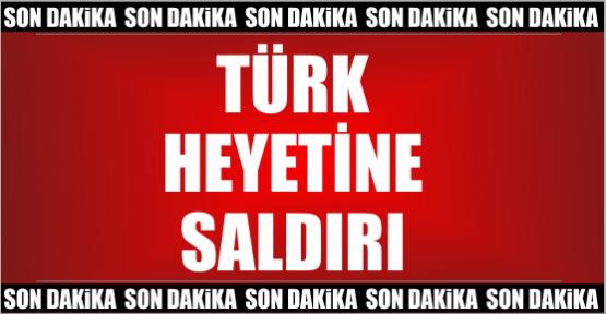 TÜRK HEYETİNE BOMBALI SALDIRI