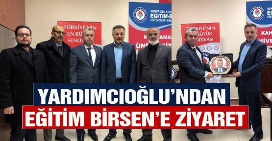 YARDIMCIOĞLU'NDAN EĞİTİM BİRSEN'E ZİYARET